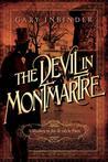 The Devil in Montmartre: A Mystery in Fin de Siècle Paris (Inspector Lefebvre #1)