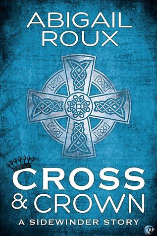 Cross & Crown (Sidewinder, #2)