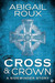 Cross & Crown (Sidewinder, #2) by Abigail Roux