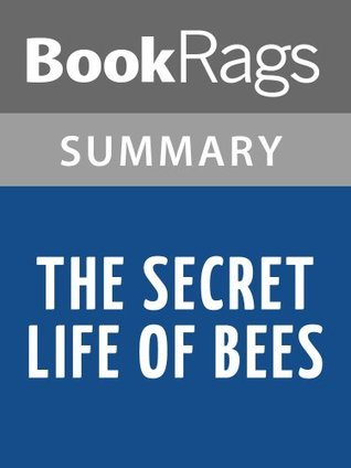 The Secret Life of Bees by Sue Monk Kidd | Summary & Study Guide by BookRags
