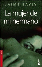 Ebook La mujer de mi hermano by Jaime Bayly TXT!
