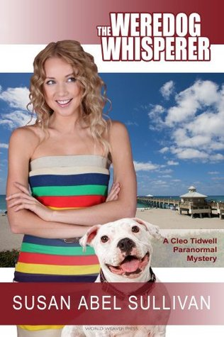 The Weredog Whisperer by Susan Abel Sullivan