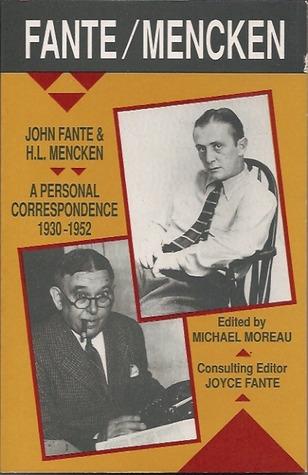 Fante/Mencken: John Fante & H.L. Mencken: A Personal Correspondence, 1930-1952