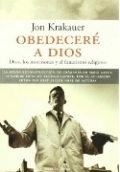 Obedecere a dios. Dios, los mormones y el fanatismo religioso