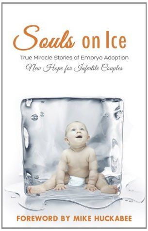 Souls On Ice: True Miracle Stories of Embryo Adoption