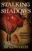 Stalking the Shadows by B.J. Edwards