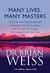 Many Lives, Many Masters The True Story of a Prominent Psychiatrist, His Young Patient, and the Past Life Therapy That Changed Both Their Lives by Brian L. Weiss