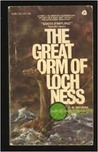 The Great Orm of Loch Ness: A Practical Inquiry into the Nature and Habits of Water-Monsters