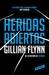 Heridas abiertas by Gillian Flynn