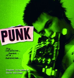 Punk: The Definitive Record of a Revolution