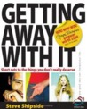 Getting Away with It by Steve Shipside
