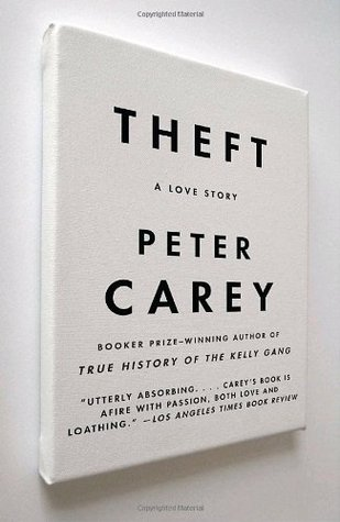 Theft by Peter Carey