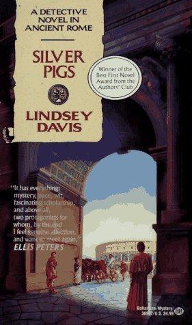 The Silver Pigs(Marcus Didius Falco 1) - Lindsey Davis