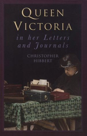 Queen Victoria in Her Letters and Journals
