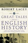 Great Tales from English History, Vol 3 by Robert Lacey