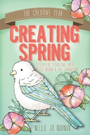 Creating Spring: A Writing, Journaling, and Mixed-Media Prompt Adventure