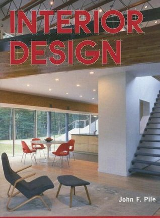 interior design by john f pile rh goodreads com john pile interior design book john pile history of interior design pdf