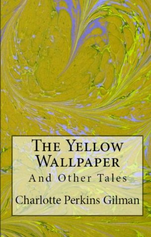 Charlotte Perkins Gilman Trilogy: The Yellow Wallpaper, Herman & What Diantha Did