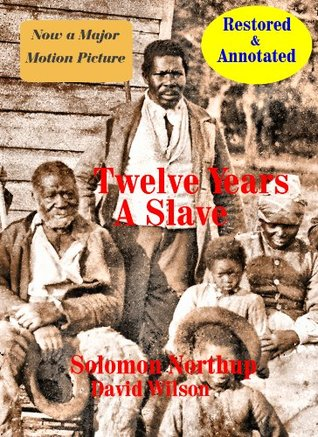 Twelve Years A Slave (In COLOR, Annotated, & with Historic Text & Illustrations from the Library of Congress)
