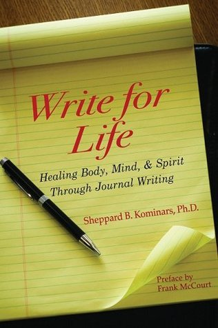 Write for Life: Healing Body, Mind, and Spirit Through Journal Writing