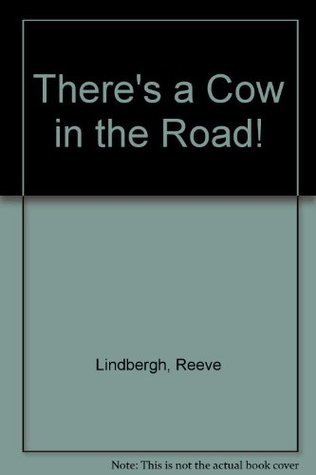 There's a Cow in the Road!: Library Edition