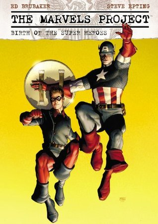 The Marvels Project by Ed Brubaker