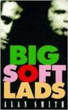 Big Soft Lads