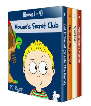 Mouse's Secret Club Books 1-4: Fun Short Stories for Children Ages 9-12 (Let It Snow! (Inside The Gym!), Haunted Playground, Spotted!, Magnificent Marvin)