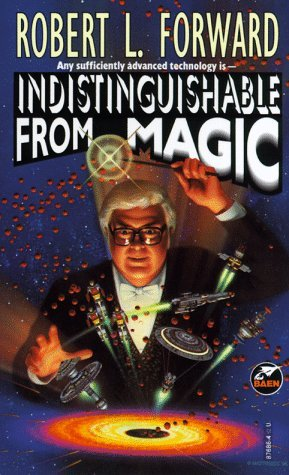 Indistinguishable from Magic by Robert L. Forward