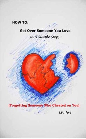How to Get Over Someone You Love in 5 Simple Steps