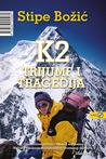 K2 trijumf i tragedija by Stipe Božić