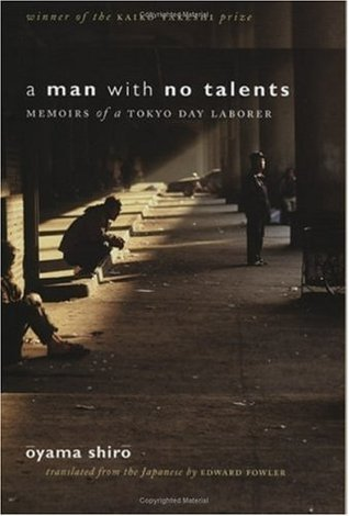 A Man with No Talents: Memoirs of a Tokyo Day Laborer