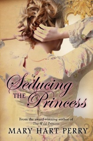 Ebook Seducing the Princess by Mary Hart Perry read!