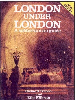 London Under London: A Subterranean Guide