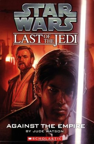 Against the Empire (Star Wars: Last of the Jedi, #8)