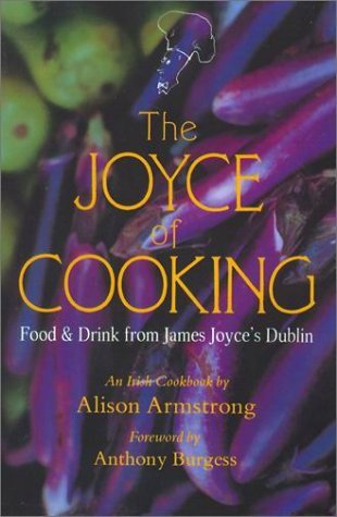 The Joyce of Cooking: Food & Drink from James Joyce's Dublin