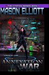 The Annexation War (Naero's War: The Citation Series, #1)