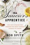 The Saucier's Apprentice: An Amateur's Adventures in the Great Cooking Schools of Europe