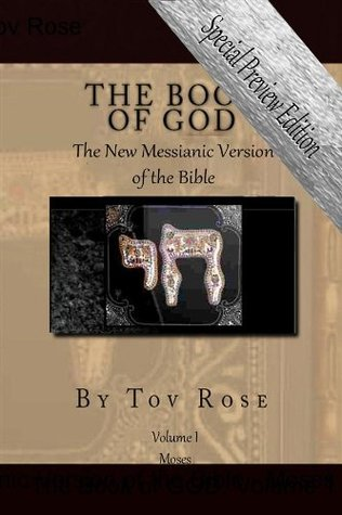 The New Messianic Version of the Bible - Moses: The Book of GOD: Volume 1