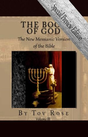 The New Messianic Version of the Bible, Volume III - The Writings (The Book of GOD)