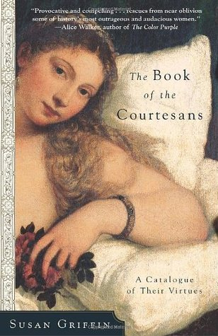 The Book of the Courtesans: A Catalogue of Their Virtues
