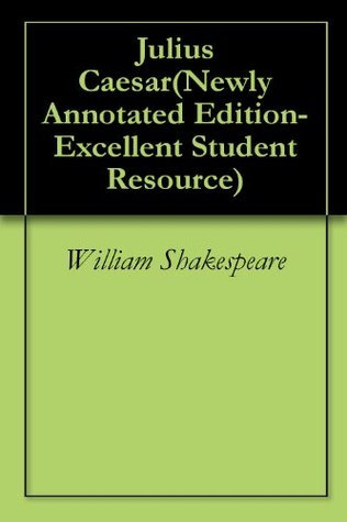 Julius Caesar(Newly Annotated Edition-Excellent Student Resource)
