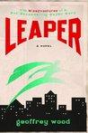 Leaper: The Misadventures of a Not-Necessarily-Super Hero