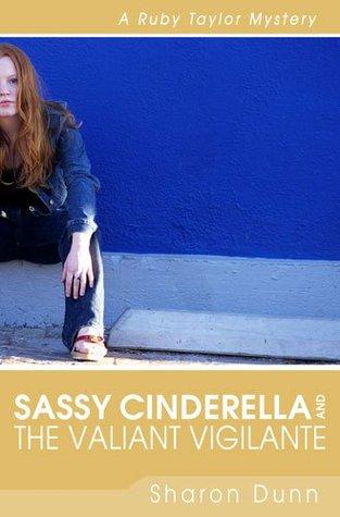 Sassy Cinderella and the Valiant Vigilante