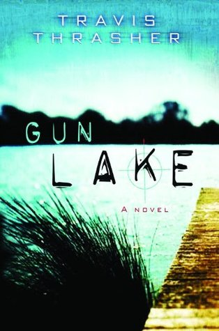 <Download> ➽ Gun Lake  Author Travis Thrasher – Submitalink.info