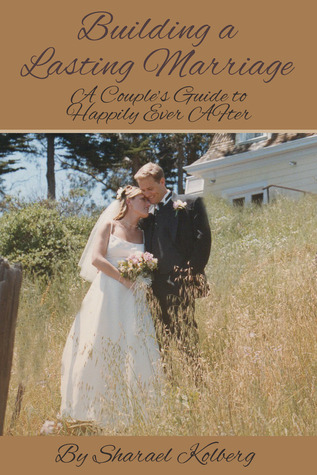 Building a Lasting Marriage: A Couple's Guide to Happily Ever After