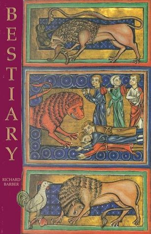 Bestiary Bestiary: Being an English Version of the Bodleian Library, Oxford, MS Bodley 764 Being an English Version of the Bodleian Library, Oxford, MS Bodley 764
