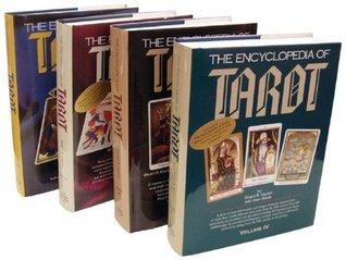 The Encyclopedia of Tarot, 4 Volume Set (Volumes I, II, III and IV)