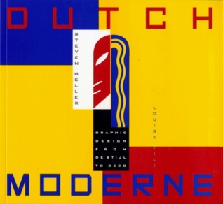 Dutch Moderne: Graphic Design from deStijl to Deco
