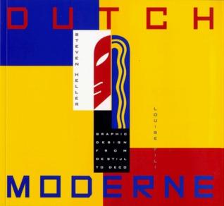 Dutch Moderne: Graphic Design from deStijl to Deco